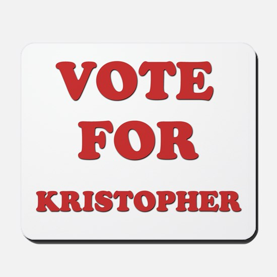 Vote for KRISTOPHER Mousepad