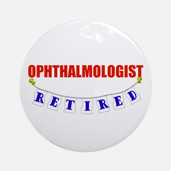 Retired Ophthalmologist Ornament (Round)