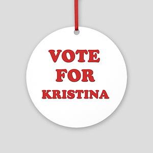 Vote for KRISTINA Ornament (Round)