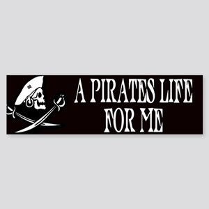 A Pirate's Life For Me Bumper Sticker