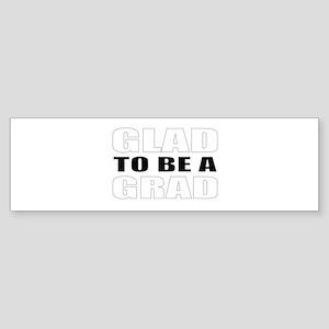 Glad grad Bumper Sticker