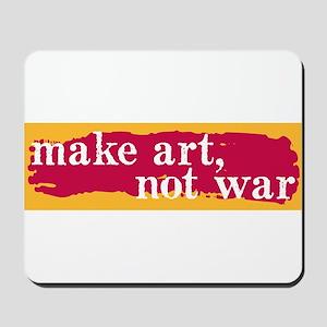 Make Art, Not War Mousepad