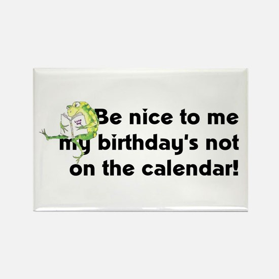 My Birthday's Not... Rectangle Magnet