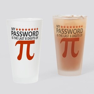 My Password Is The Last 8 Digits of Drinking Glass