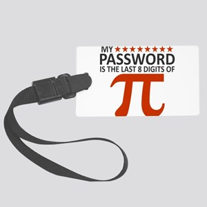 My Password Is The Last 8 Digits Large Luggage Tag