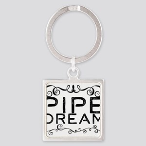 pipe dream Keychains