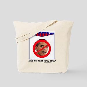 """Has He Fooled You?"" Tote Bag"