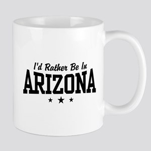 I'd Rather Be In Arizona Mug
