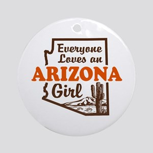 Everyone Loves an Arizona Girl Ornament (Round)