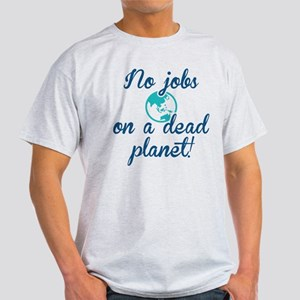 No Jobs On A Dead Planet White T-Shirt