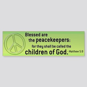 Blessed are the Peacekeepers GreenBumper Sticker