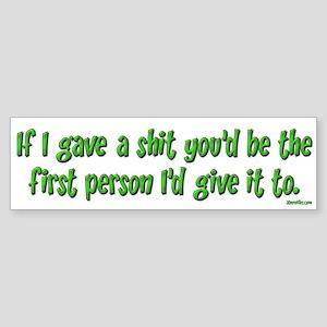 Give a shit Bumper Sticker