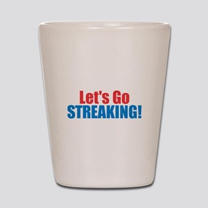 Let's Go Streaking Shot Glass