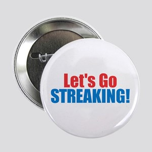 """Let's Go Streaking 2.25"""" Button"""