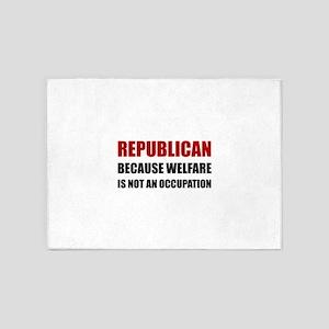 Republican Welfare Not An Occupation 5'x7'Area Rug