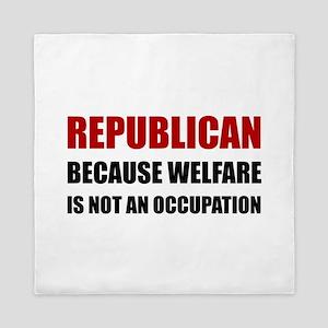 Republican Welfare Not An Occupation Queen Duvet