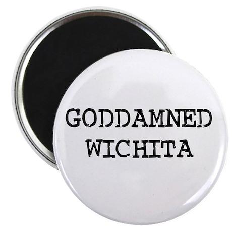 "GODDAMNED WICHITA 2.25"" Magnet (100 pack)"