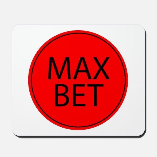 Max Bet Mousepad