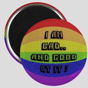 I AM BAD..& GOOD AT IT/BLK Magnet
