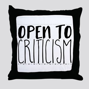 open to criticism Throw Pillow