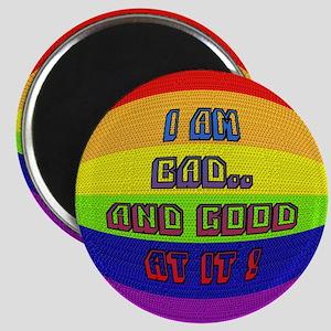 I AM BAD..& GOOD AT IT/RAINBO Magnet