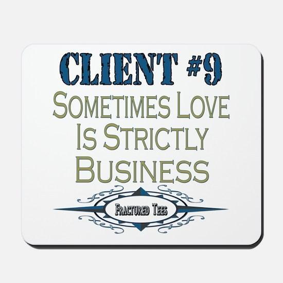 Client Number 9 Mousepad