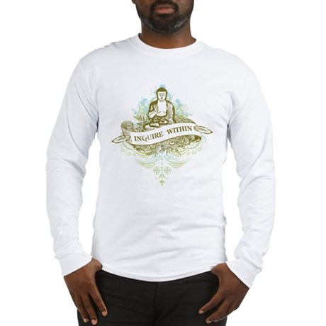 Buddha Inquire Within Long Sleeve T-Shirt
