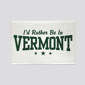I'd Rather Be In Vermont Rectangle Magnet