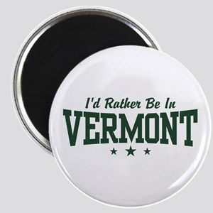 I'd Rather Be In Vermont Magnet