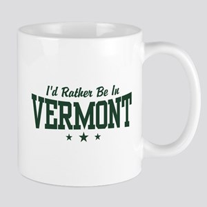 I'd Rather Be In Vermont Mug
