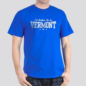 I'd Rather Be In Vermont Dark T-Shirt