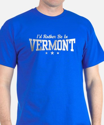 I'd Rather Be In Vermont T-Shirt