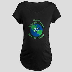 Earth Day Birthday Maternity Dark T-Shirt