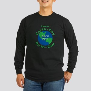 Earth Day Birthday Long Sleeve Dark T-Shirt