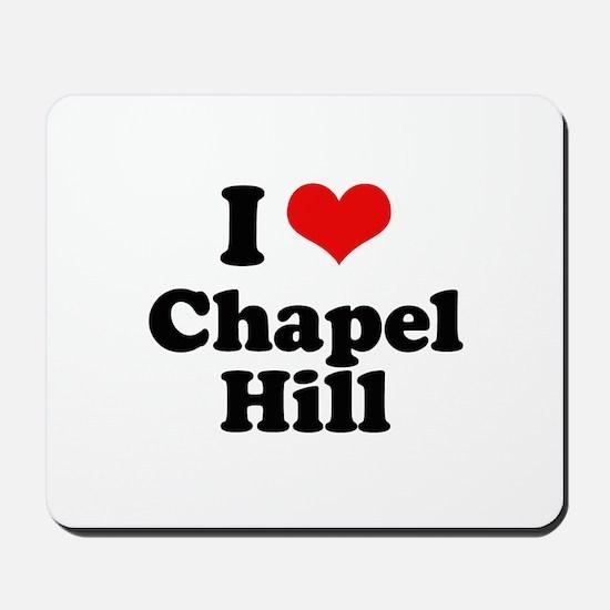 I Love Chapel Hill Mousepad