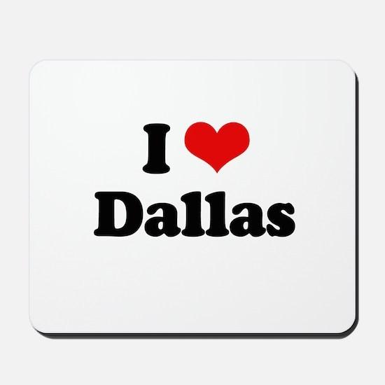 I love Dallas Mousepad