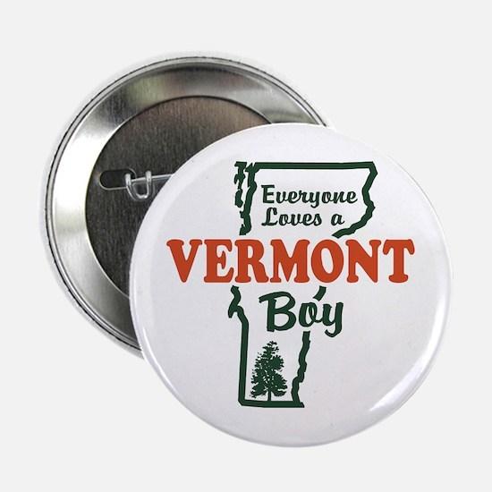 """Everyone Loves a Vermont Boy 2.25"""" Button"""