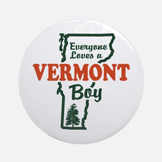 Everyone Loves a Vermont Boy Ornament (Round)