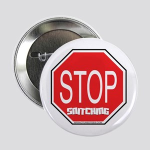 """Stop The Snitching 2.25"""" Button"""
