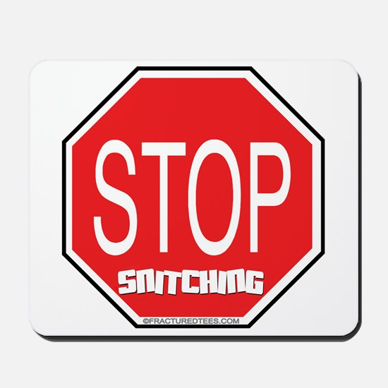Stop The Snitching Mousepad