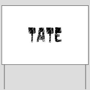 Tate Faded (Black) Yard Sign