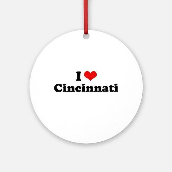 I love Cincinnati Ornament (Round)