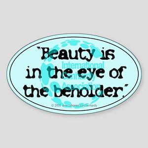 Beauty...eye...beholder Oval Sticker