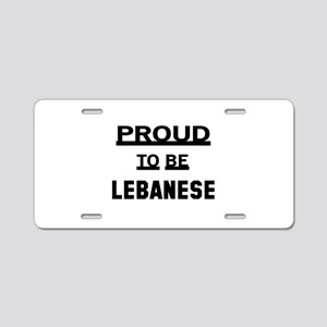 Proud To Be Lebanese Aluminum License Plate