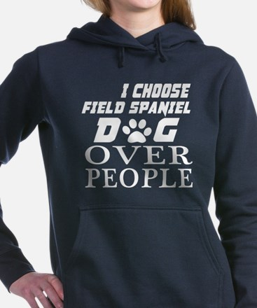 I Choose Field Spaniel D Women's Hooded Sweatshirt