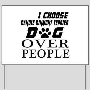 I Choose Dandie Dinmont Terrier Dog Over Yard Sign