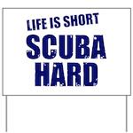 Scuba Hard Yard Sign