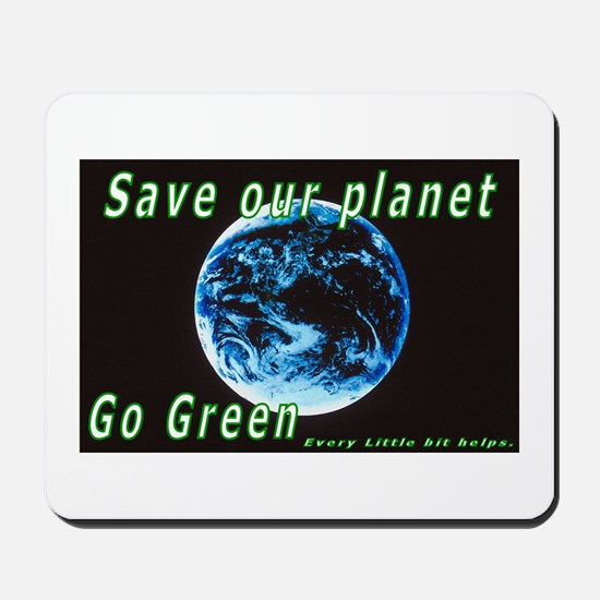 Save our Planet-Go Green Mousepad