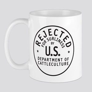 Rejected For Surliness Mug