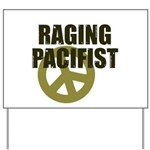 Raging Pacifist Yard Sign